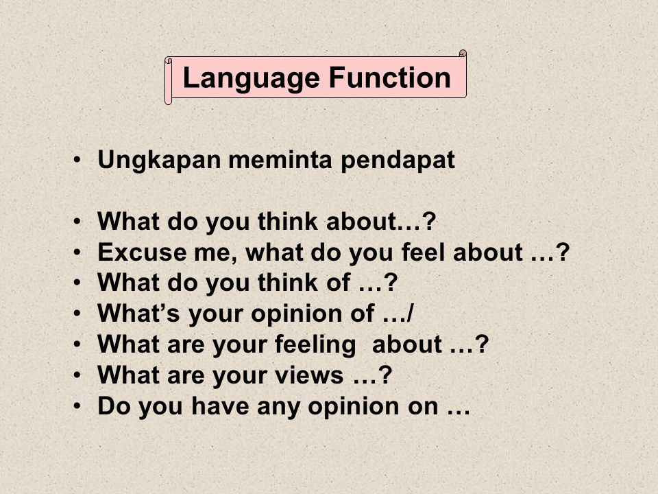 Ungkapan meminta pendapat What do you think about….