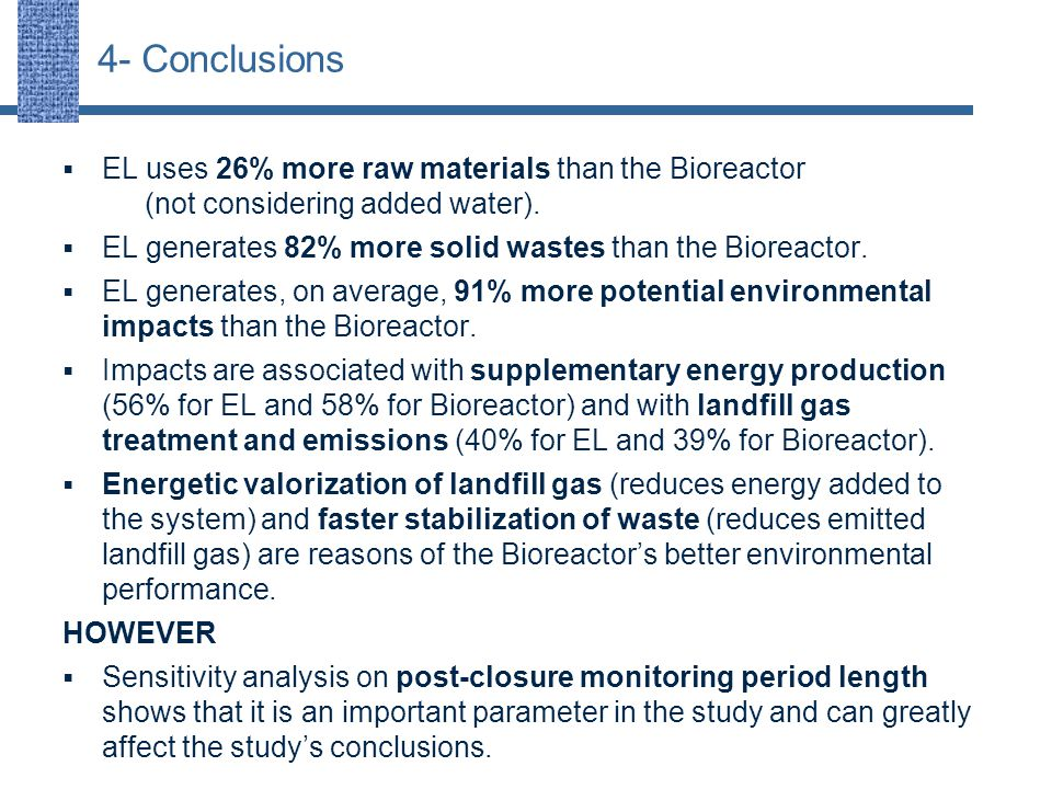 4- Conclusions  EL uses 26% more raw materials than the Bioreactor (not considering added water).
