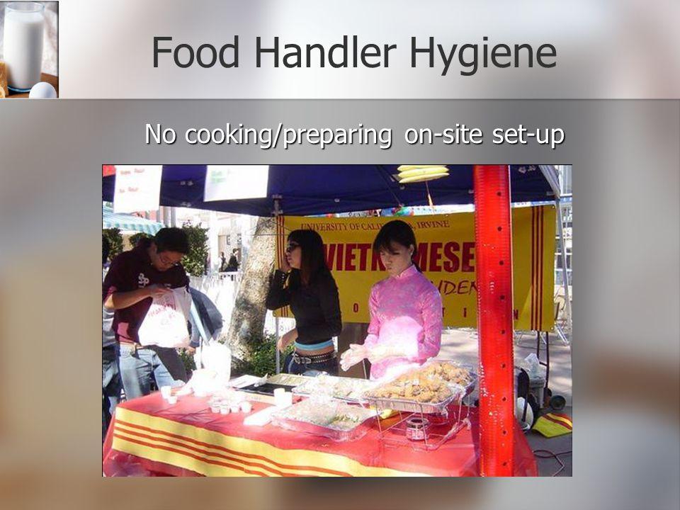 Food Handler Hygiene No cooking/preparing on-site set-up