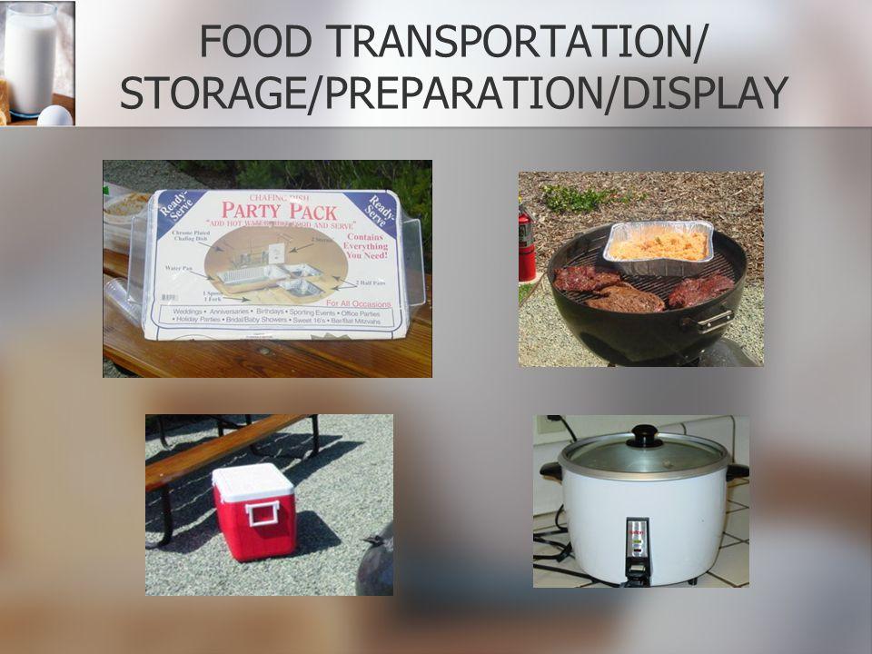 FOOD TRANSPORTATION/ STORAGE/PREPARATION/DISPLAY