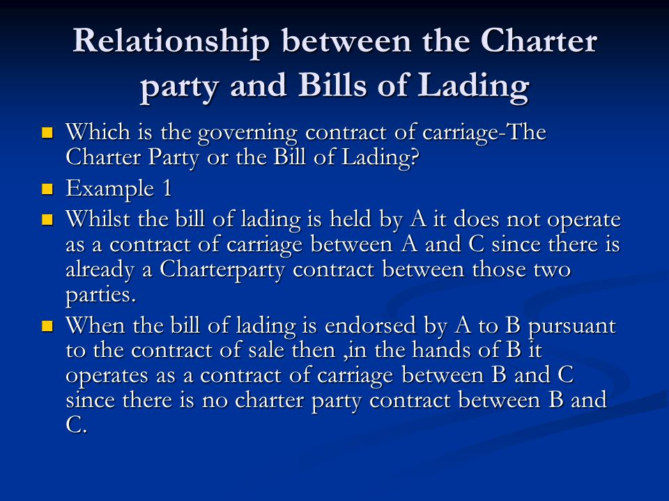 Relationship between the Charter party and Bills of Lading Which is the governing contract of carriage-The Charter Party or the Bill of Lading? Which
