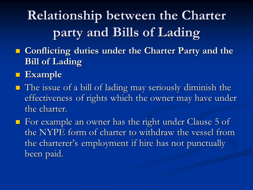 Relationship between the Charter party and Bills of Lading Conflicting duties under the Charter Party and the Bill of Lading Conflicting duties under
