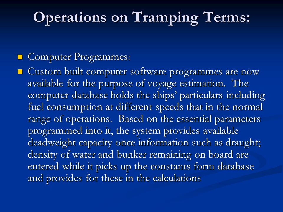 Operations on Tramping Terms: Computer Programmes: Computer Programmes: Custom built computer software programmes are now available for the purpose of