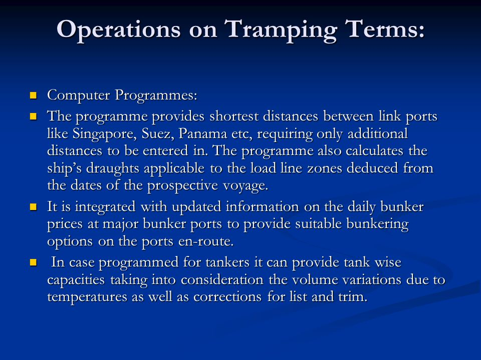 Operations on Tramping Terms: Computer Programmes: Computer Programmes: The programme provides shortest distances between link ports like Singapore, S