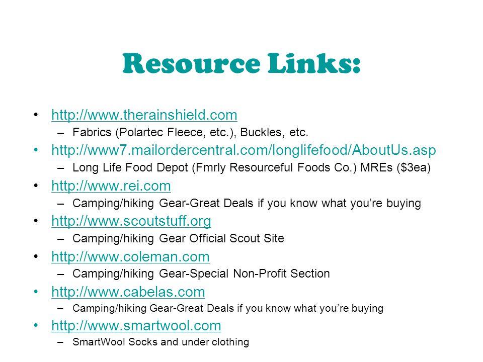 Resource Links: http://www.therainshield.com –Fabrics (Polartec Fleece, etc.), Buckles, etc.