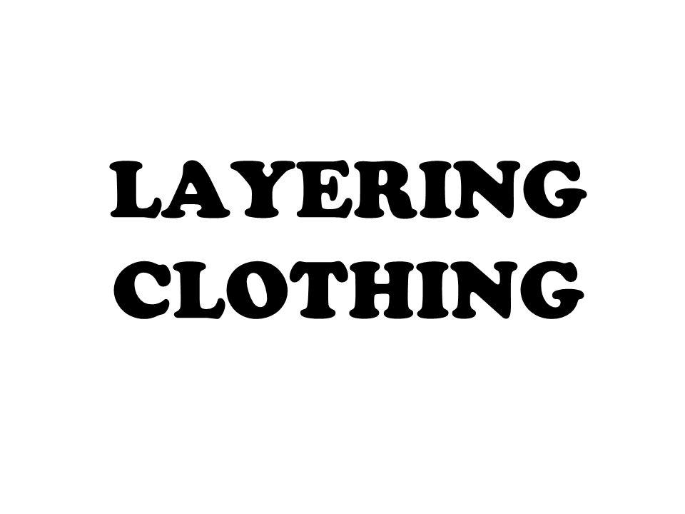 LAYERING CLOTHING