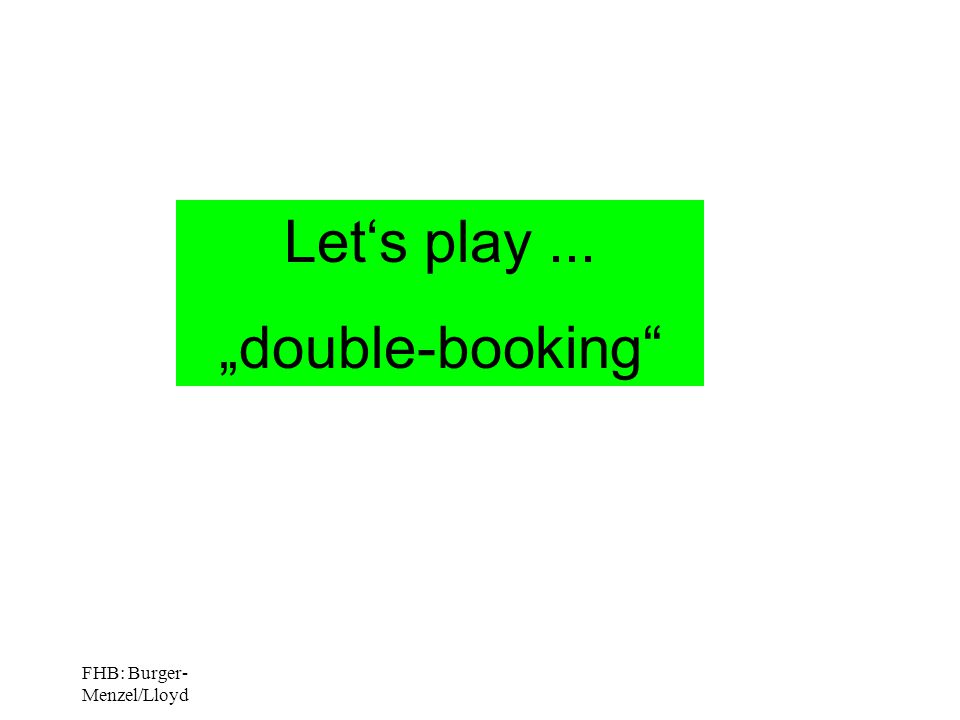 "FHB: Burger- Menzel/Lloyd Let's play... ""double-booking"