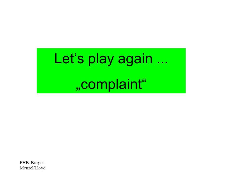 "FHB: Burger- Menzel/Lloyd Let's play again... ""complaint"
