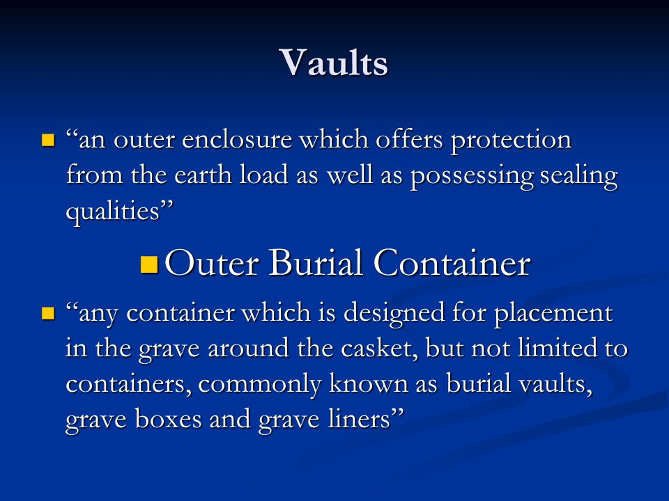 """Vaults """"an outer enclosure which offers protection from the earth load as well as possessing sealing qualities"""" """"an outer enclosure which offers prote"""