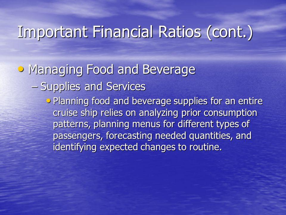 Important Financial Ratios (cont.) Managing Food and Beverage Managing Food and Beverage –Supplies and Services Planning food and beverage supplies fo