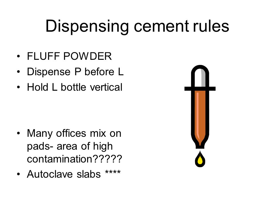 Important considerations 1.Cements do not (in most cases) actually adhere to tooth 2.Cements dissolve and disintegrate in the mouth. 3.Period of usefu