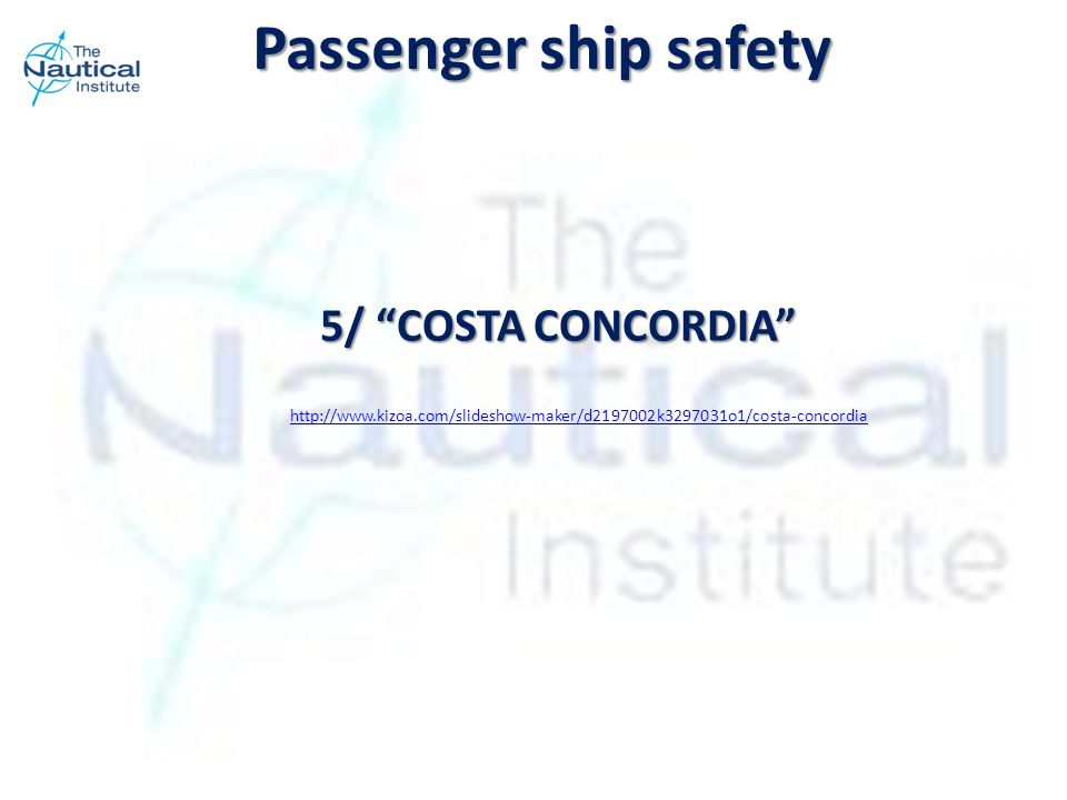 5/ COSTA CONCORDIA Passenger ship safety http://www.kizoa.com/slideshow-maker/d2197002k3297031o1/costa-concordia