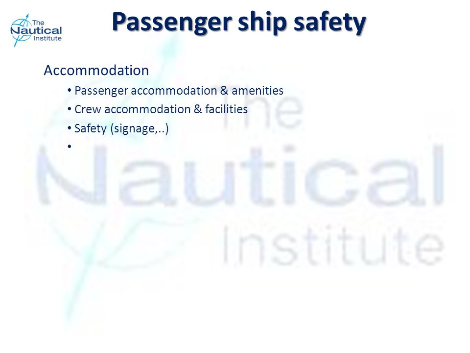 Passenger ship safety Accommodation Passenger accommodation & amenities Crew accommodation & facilities Safety (signage,..)