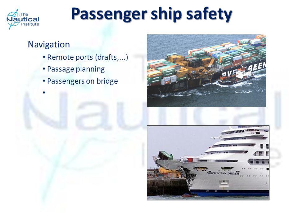 Navigation Remote ports (drafts,...) Passage planning Passengers on bridge