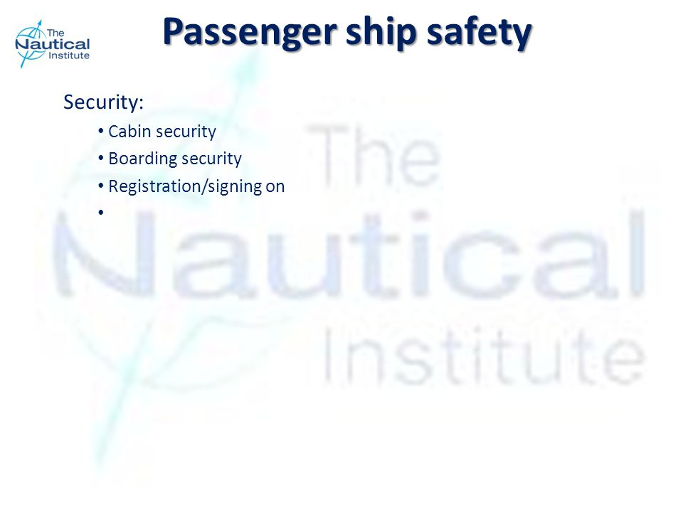 Passenger ship safety Security: Cabin security Boarding security Registration/signing on