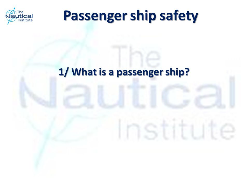 1/ What is a passenger ship? Passenger ship safety