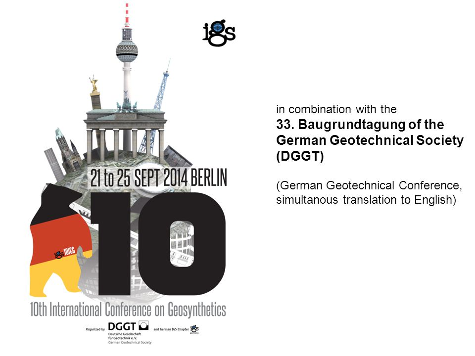 in combination with the 33. Baugrundtagung of the German Geotechnical Society (DGGT) (German Geotechnical Conference, simultanous translation to Engli