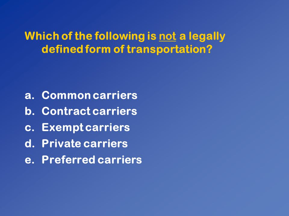 Which of the following is not a legally defined form of transportation.