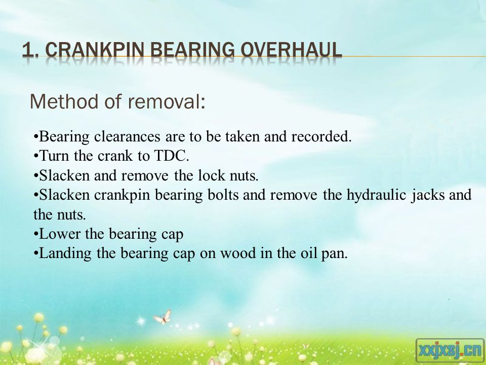 Method of removal: Bearing clearances are to be taken and recorded.
