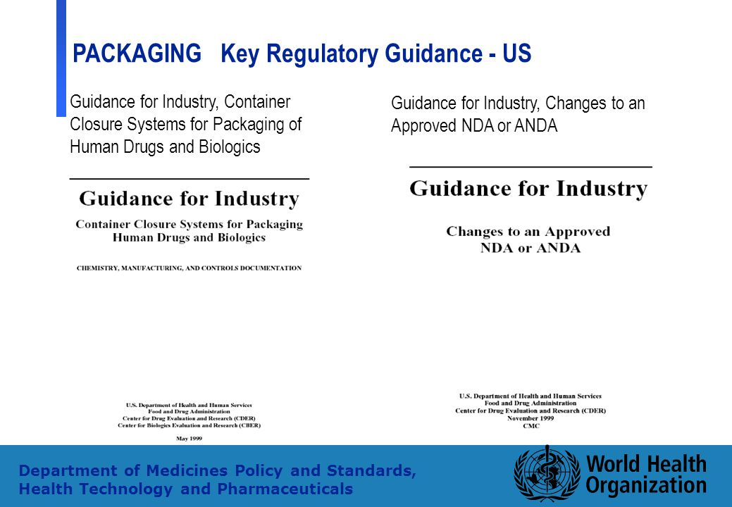 25 Department of Medicines Policy and Standards, Health Technology and Pharmaceuticals PACKAGING Key Regulatory Guidance - US Guidance for Industry, C