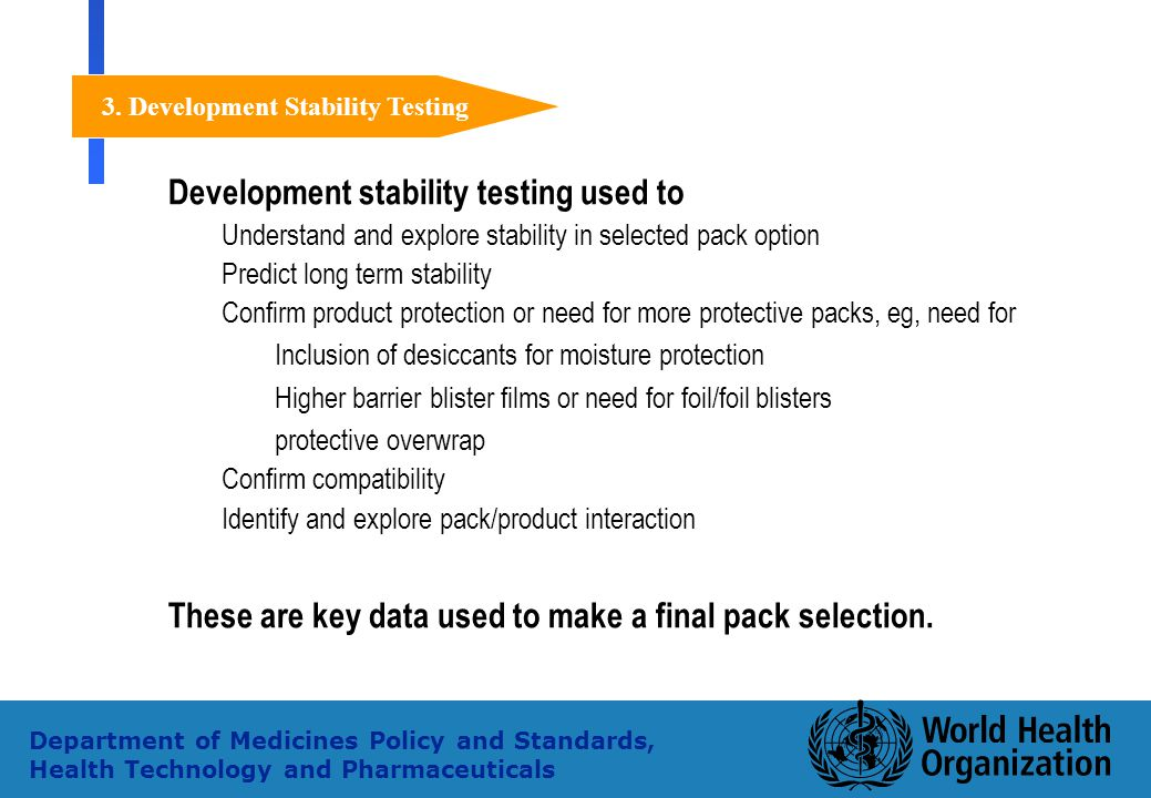 36 Department of Medicines Policy and Standards, Health Technology and Pharmaceuticals Development stability testing used to Understand and explore st