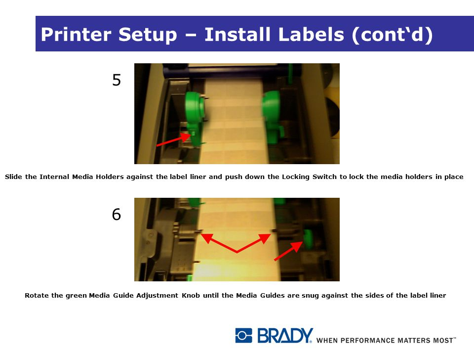 Printer Setup – Install Labels (cont'd) 5 Slide the Internal Media Holders against the label liner and push down the Locking Switch to lock the media