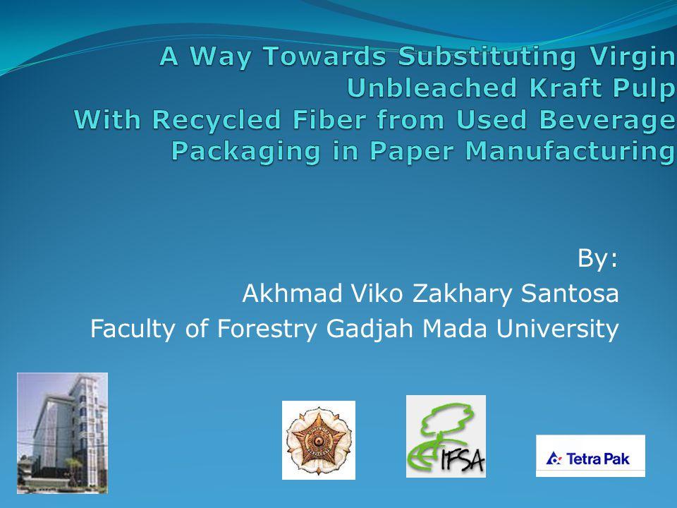 By: Akhmad Viko Zakhary Santosa Faculty of Forestry Gadjah Mada University