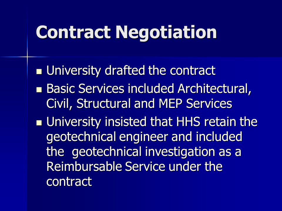 Contract Negotiation University drafted the contract University drafted the contract Basic Services included Architectural, Civil, Structural and MEP