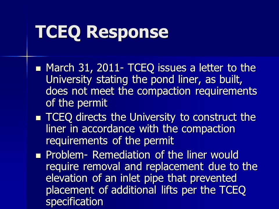 TCEQ Response March 31, 2011- TCEQ issues a letter to the University stating the pond liner, as built, does not meet the compaction requirements of th