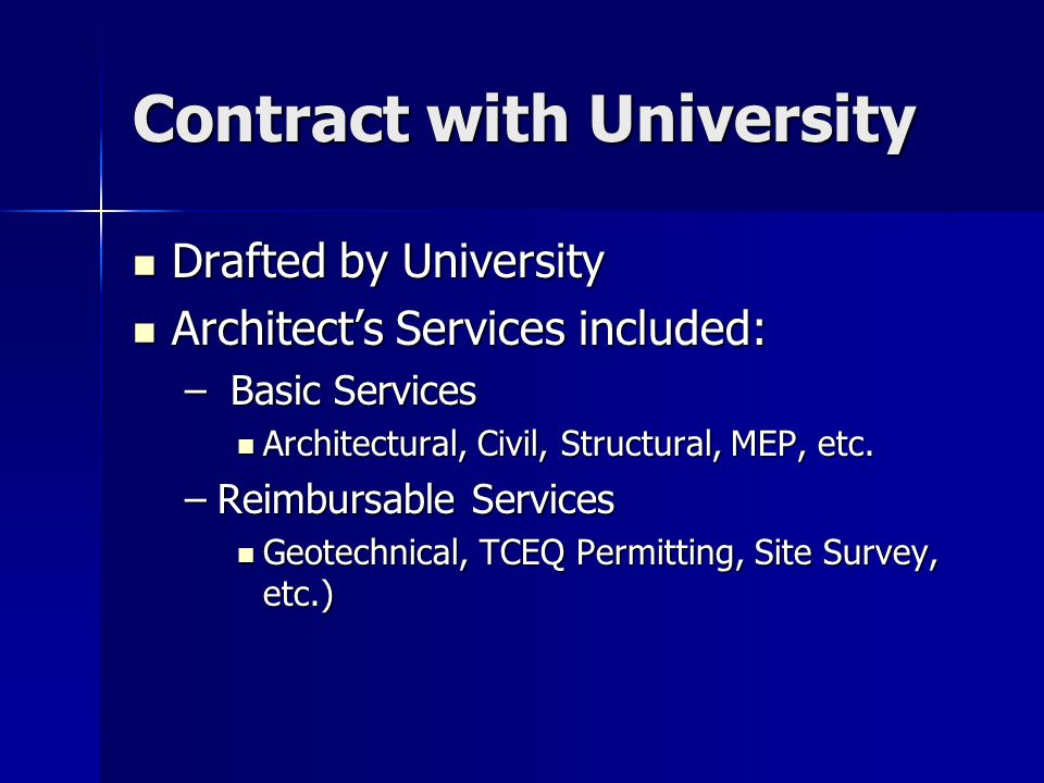 Contract with University Drafted by University Drafted by University Architect's Services included: Architect's Services included: – Basic Services Ar