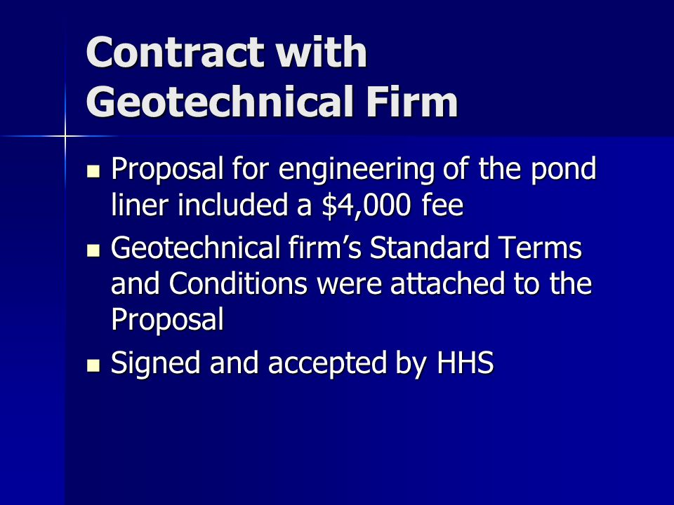 Contract with Geotechnical Firm Proposal for engineering of the pond liner included a $4,000 fee Proposal for engineering of the pond liner included a