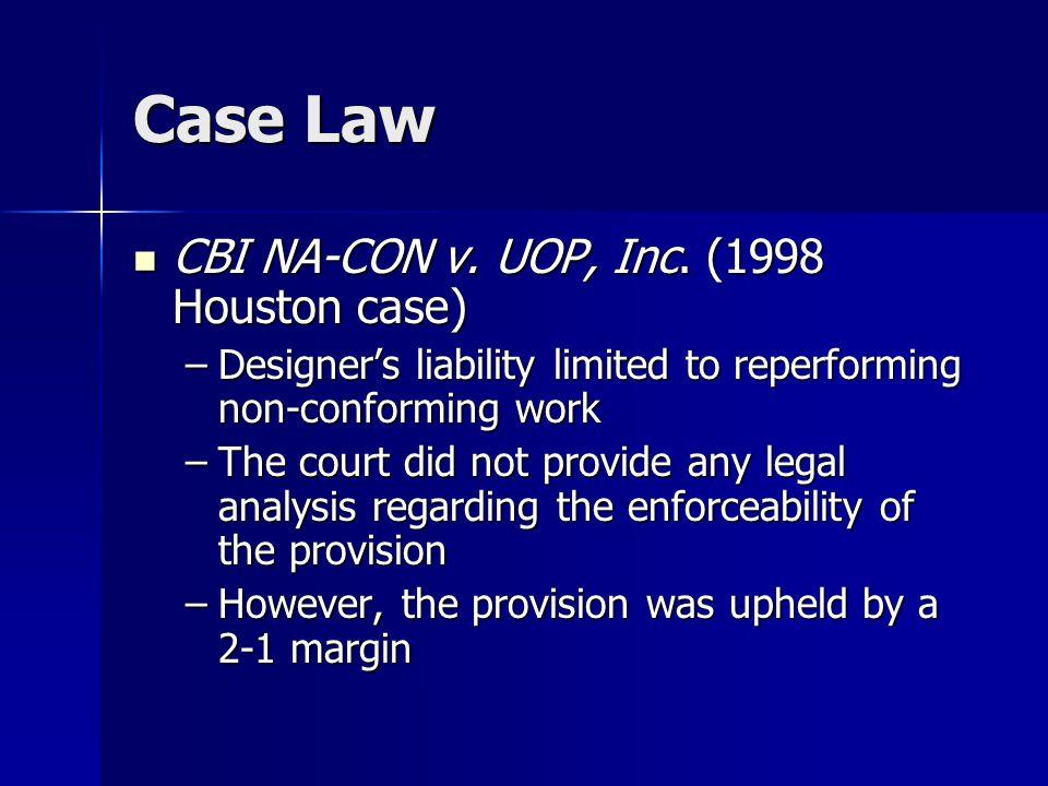 Case Law CBI NA-CON v. UOP, Inc. (1998 Houston case) CBI NA-CON v. UOP, Inc. (1998 Houston case) –Designer's liability limited to reperforming non-con