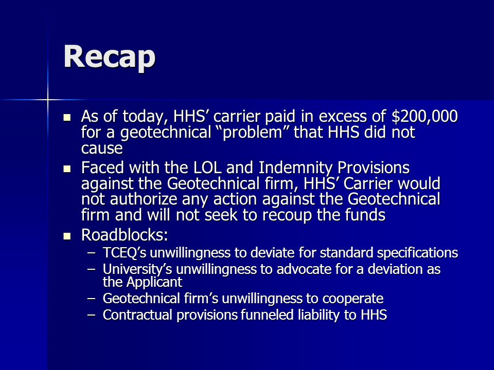 """Recap As of today, HHS' carrier paid in excess of $200,000 for a geotechnical """"problem"""" that HHS did not cause As of today, HHS' carrier paid in exces"""