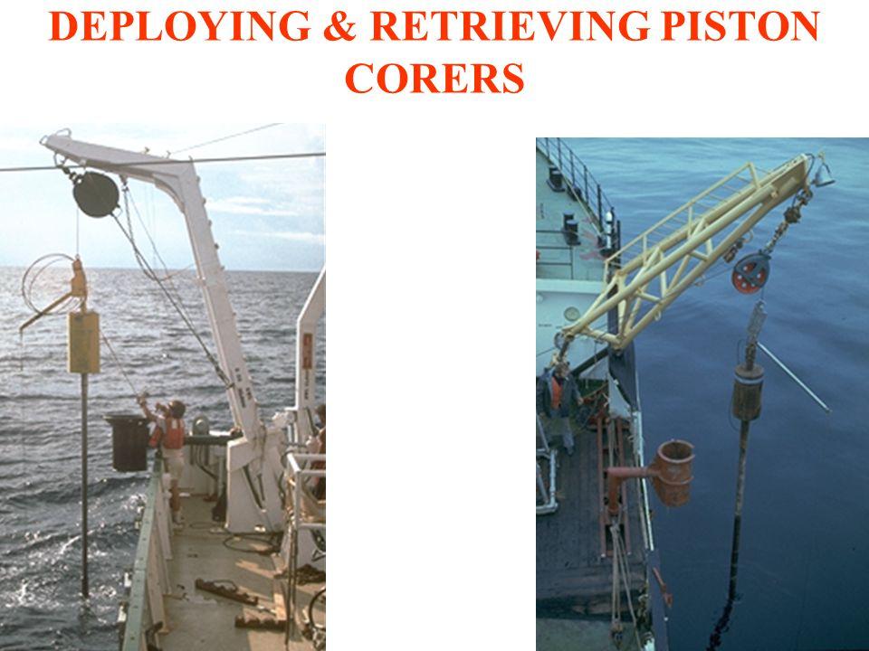DEPLOYING & RETRIEVING PISTON CORERS