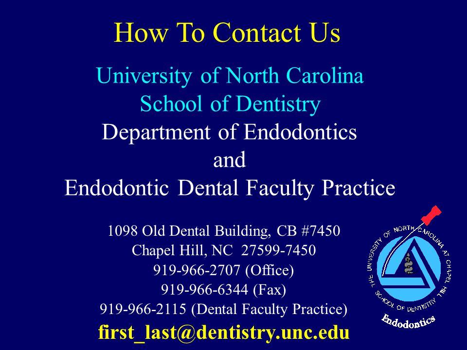 University of North Carolina School of Dentistry Department of Endodontics and Endodontic Dental Faculty Practice 1098 Old Dental Building, CB #7450 C