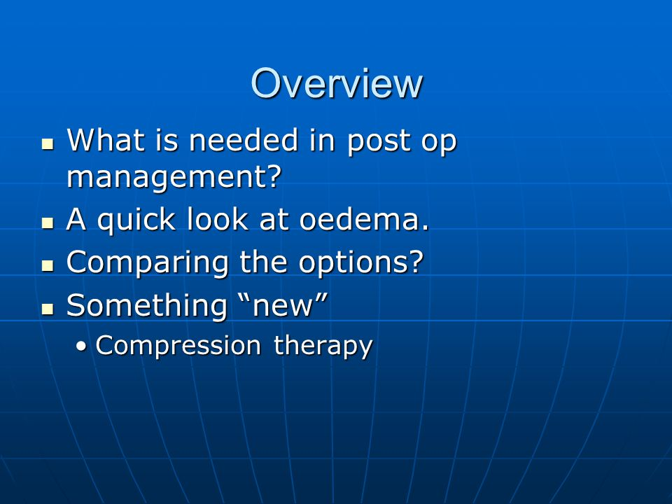 What is needed in post op management.