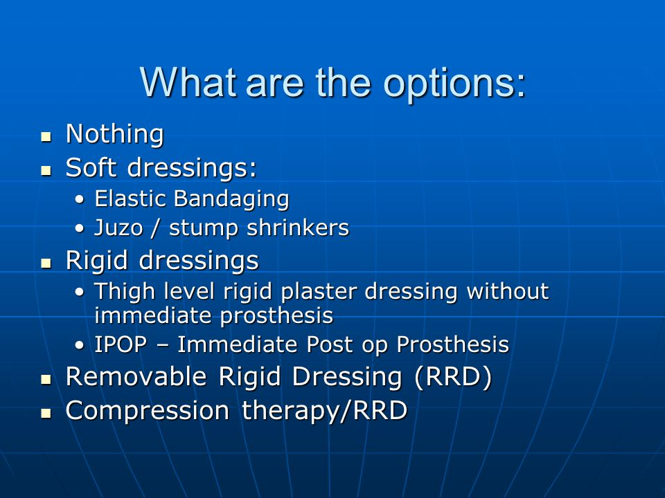 Soft dressings Advantages ease of application ease of application accessibility to the wound accessibility to the wound Low initial cost Low initial cost