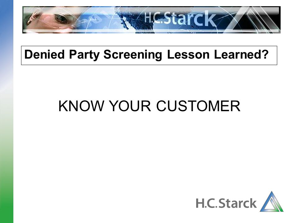 Denied Party Screening Lesson Learned? KNOW YOUR CUSTOMER