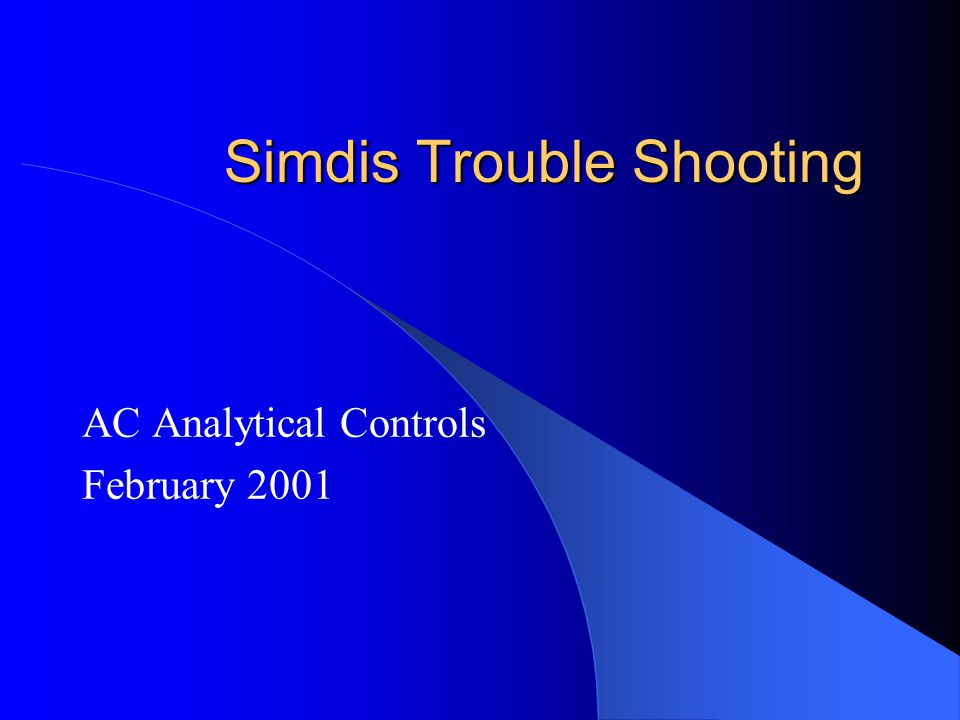 Simdis Trouble Shooting AC Analytical Controls February 2001