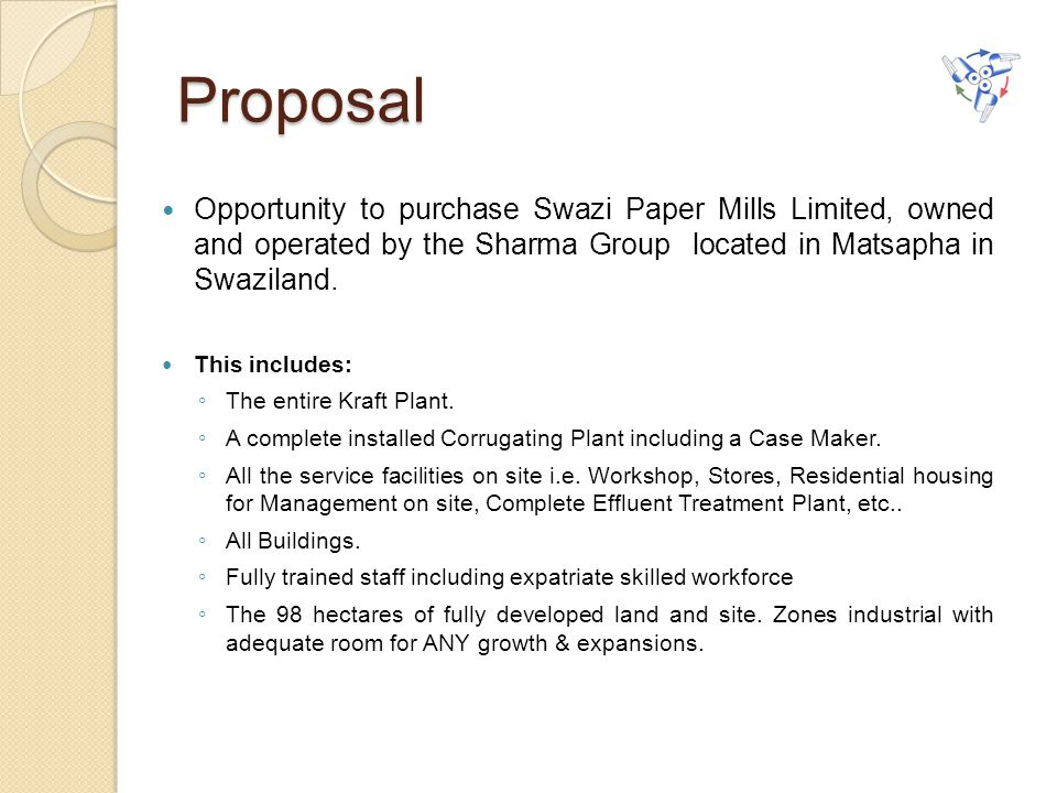Proposal Opportunity to purchase Swazi Paper Mills Limited, owned and operated by the Sharma Group located in Matsapha in Swaziland.