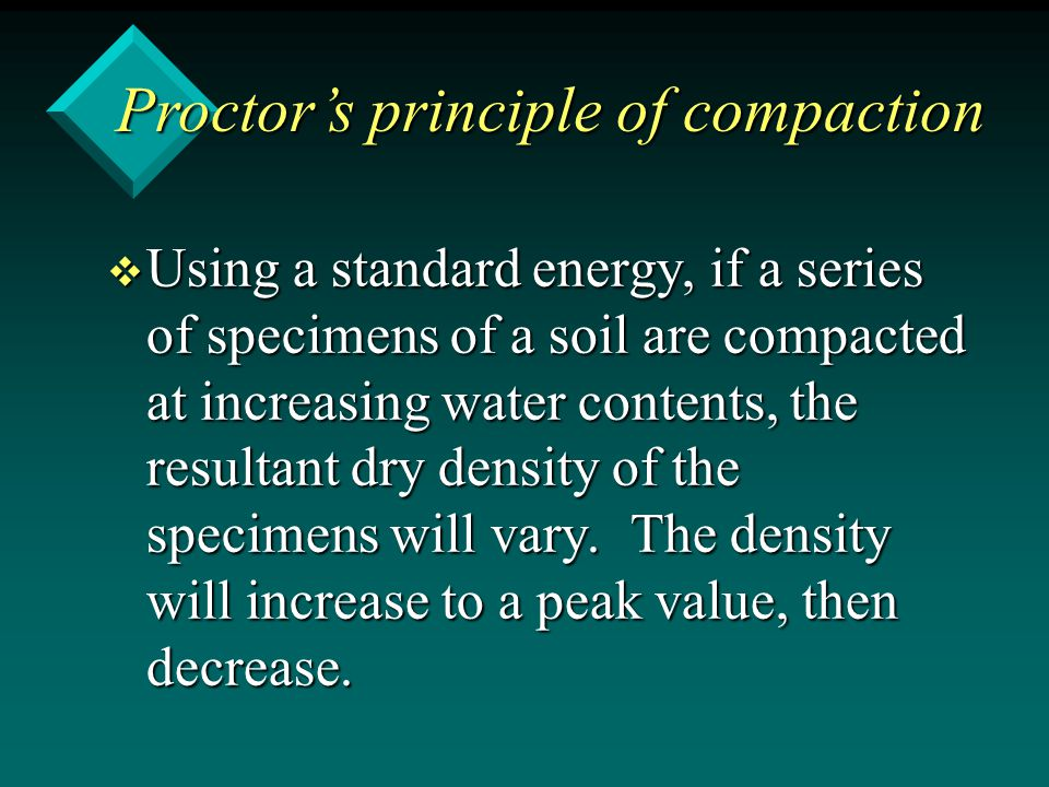 v Using a standard energy, if a series of specimens of a soil are compacted at increasing water contents, the resultant dry density of the specimens w