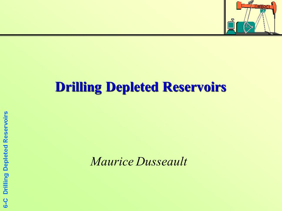 6-C Drilling Depleted Reservoirs What Happens in the Reservoir  Reservoir is thin, extensive, so  v constant  No horizontal strains can take place  Thus, the horizontal total stress changes are governed only by the Poisson's ratio effect and the change in pore pressure σhσh σhσh σvσv σvσv  x =  y = 0 popo