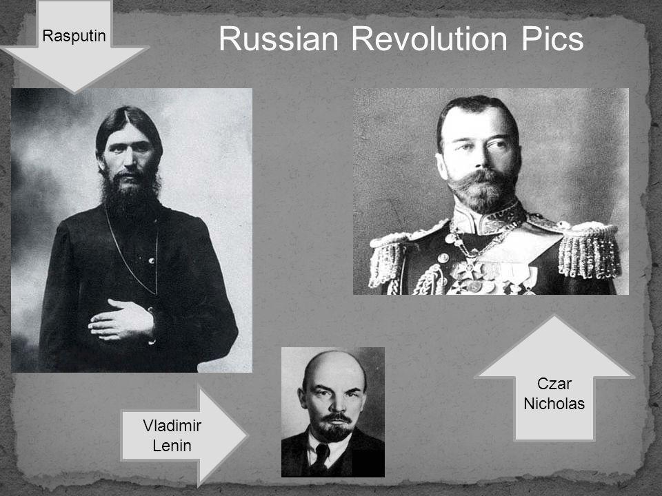 Russian Revolution Pics Czar Nicholas Vladimir Lenin Rasputin