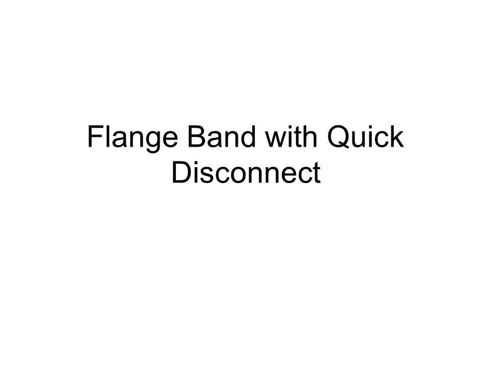Flange Band with Quick Disconnect