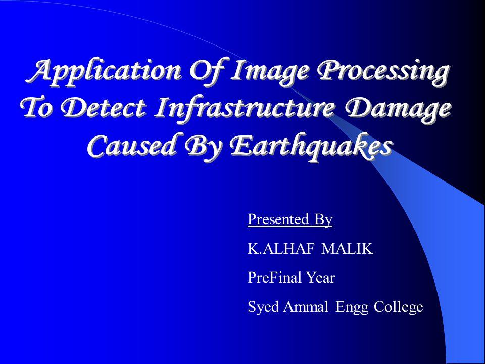 Presented By K.ALHAF MALIK PreFinal Year Syed Ammal Engg College
