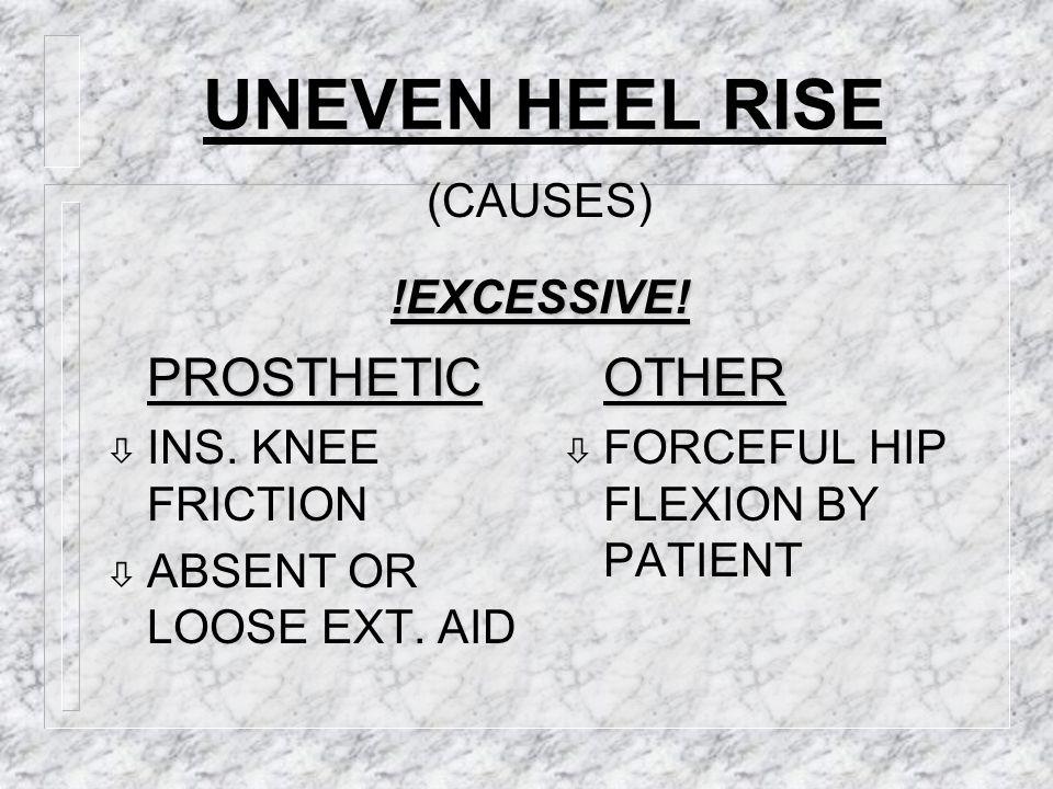 FOOT SLAP  PROSTHETIC  PF BUMPER TOO SOFT (CAUSES)
