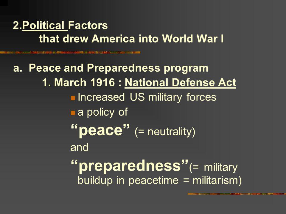 2.Political Factors that drew America into World War I a.