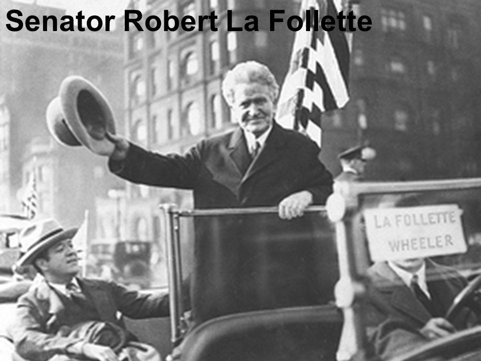 Senator Robert La Follette