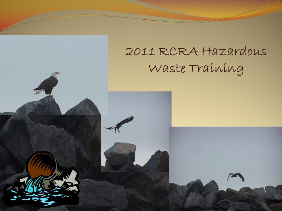 RCRA HAZARDOUS WASTE ANNUAL 2011 RCRA Hazardous Waste Training