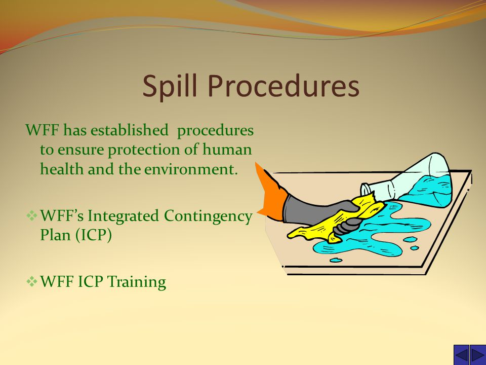 Spill Procedures WFF has established procedures to ensure protection of human health and the environment.